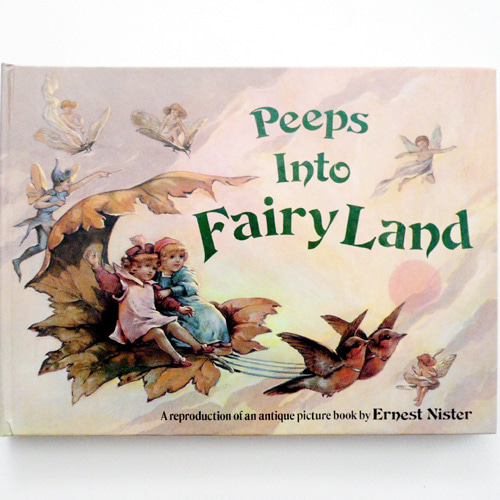 Peeps into Fairy Land-Ernest Nister(1987년 복간(1896년 초판))