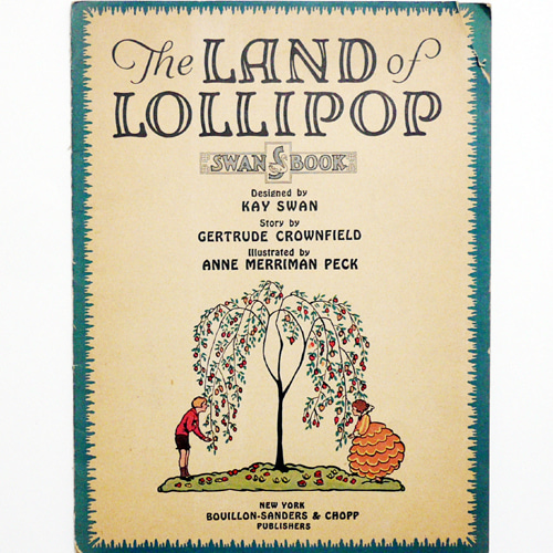 The LAND of LOLLIPOP-Anne Merriman Peck(1926년 초판본)