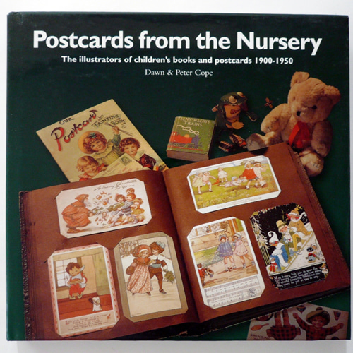 Postcards from the Nursery: The Illustrators of Children's Books And Postcards 1900-1950