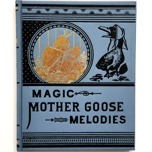 MAGIC MOTHER GOOSE MELODIES(1996년 복간본(1879년 초판))
