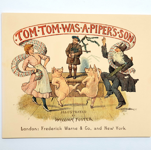 TOM TOM WAS A PIPER'S SON-William Foster(1996년 복간본(1890년 초판))