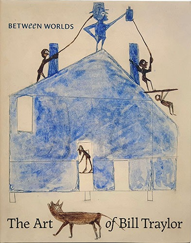 Between Worlds: The Art of Bill Traylor