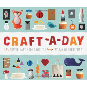 Craft-A-Day: 365 Simple Handmade Projects