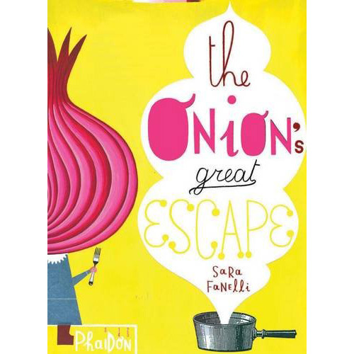 The Onion's Great Escape-Sara Fanelli